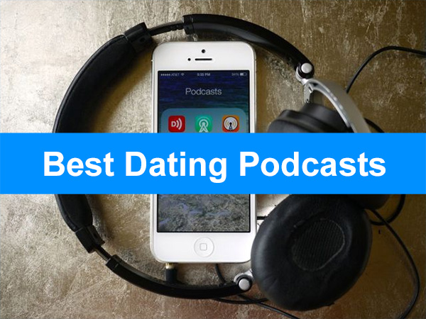 Best Dating Podcasts